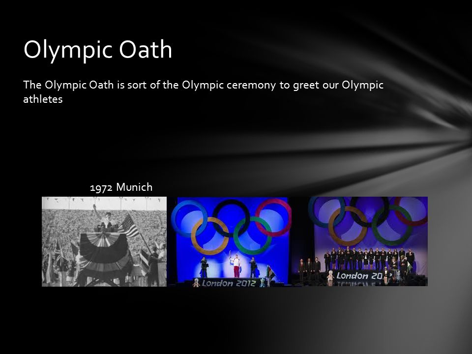 The Olympic Oath is sort of the Olympic ceremony to greet our Olympic athletes 1972 Munich Olympic Oath
