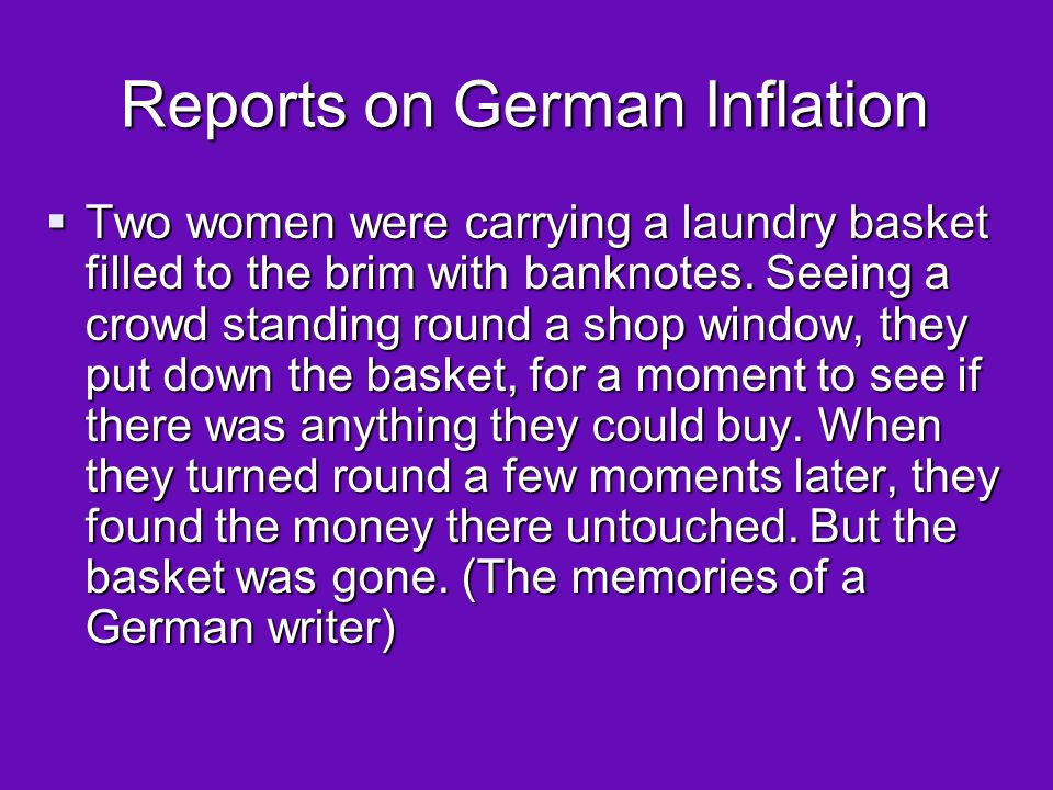 Reports on German Inflation  Countless children, even the youngest, never get a drop of milk and come to school without a warm breakfast...