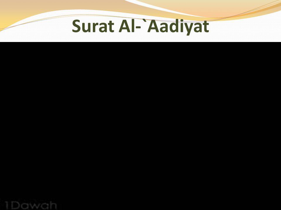 Surat Al-`Aadiyat