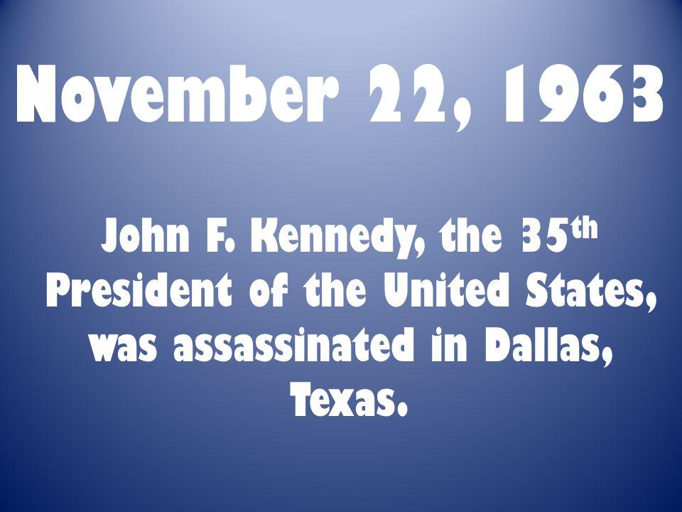 November 22, 1963 John F.