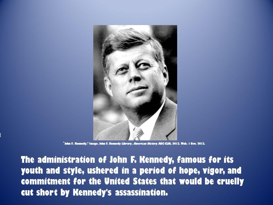 [ John F. Kennedy. Image. John F. Kennedy Library.