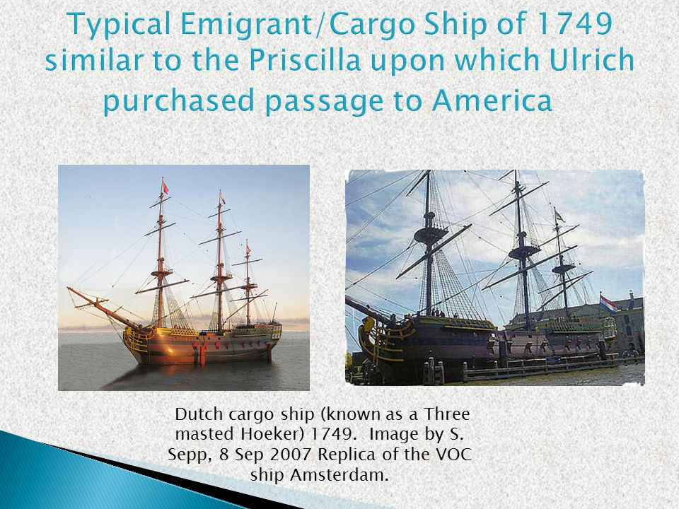 Dutch cargo ship (known as a Three masted Hoeker) 1749. Image by S. Sepp, 8 Sep 2007 Replica of the VOC ship Amsterdam.