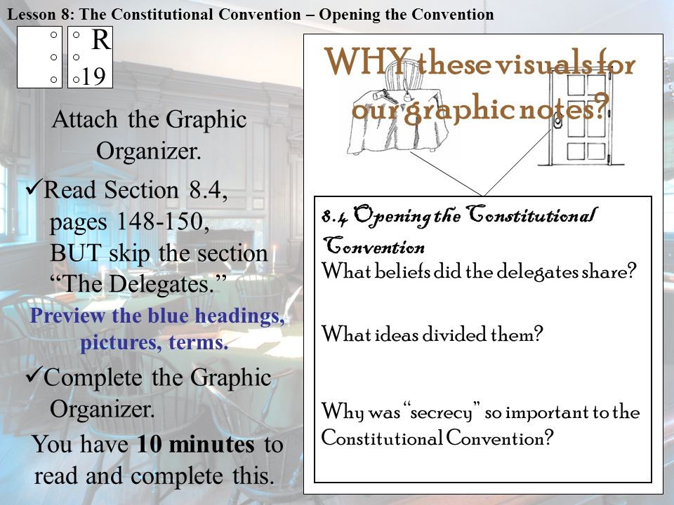 "Attach the Graphic Organizer. Read Section 8.4, pages 148-150, BUT skip the section ""The Delegates."" You have 10 minutes to read and complete this. Co"