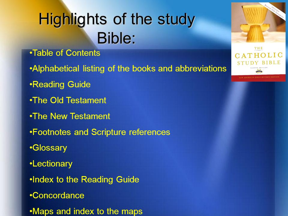 Highlights of the study Bible: Table of Contents Alphabetical listing of the books and abbreviations Reading Guide The Old Testament The New Testament