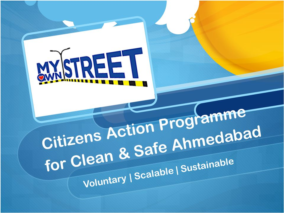 Citizens Action Programme for Clean & Safe Ahmedabad Voluntary | Scalable | Sustainable