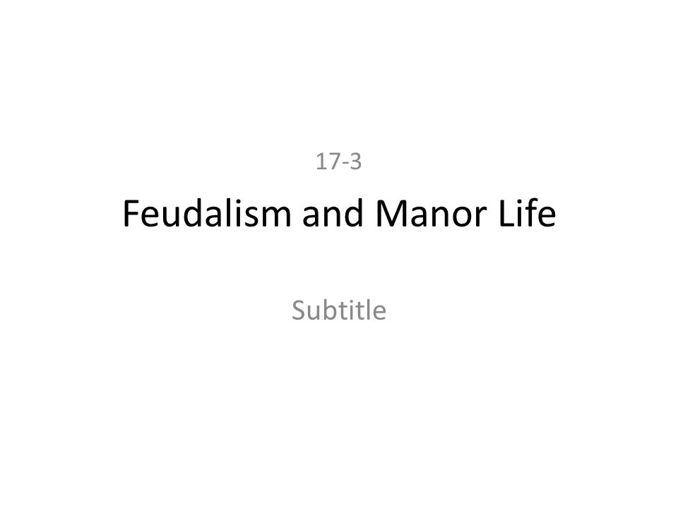 Feudalism and Manor Life Subtitle 17-3
