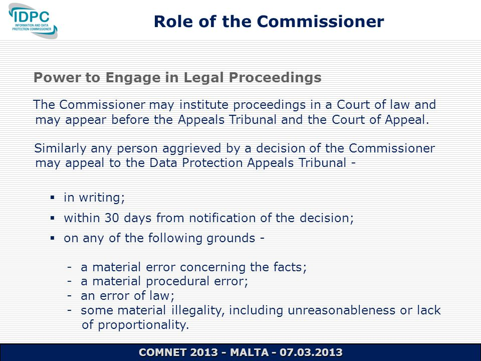 The Commissioner may institute proceedings in a Court of law and may appear before the Appeals Tribunal and the Court of Appeal.