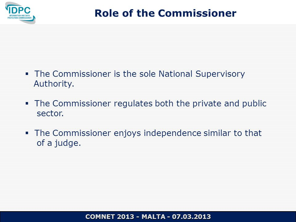  The Commissioner is the sole National Supervisory Authority.