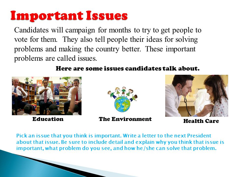 Education Candidates will campaign for months to try to get people to vote for them. They also tell people their ideas for solving problems and making