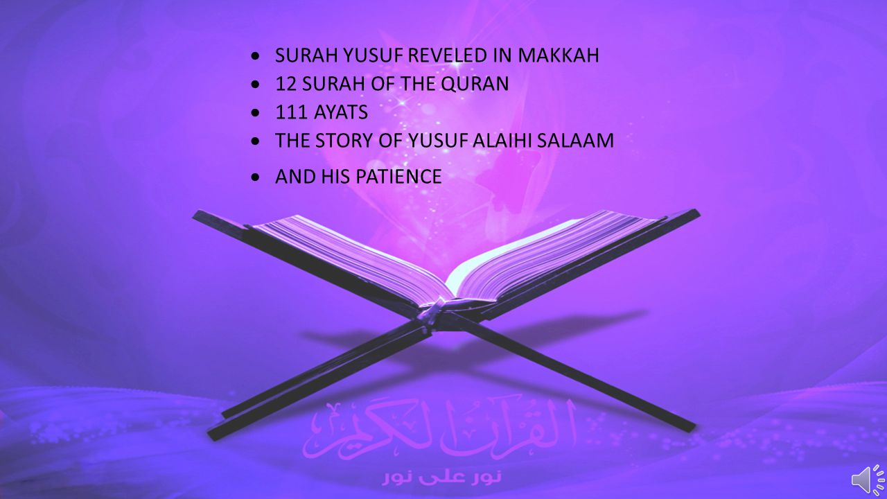 SSURAH YUSUF REVELED IN MAKKAH 112 SURAH OF THE QURAN 1111 AYATS TTHE STORY OF YUSUF ALAIHI SALAAM AAND HIS PATIENCE