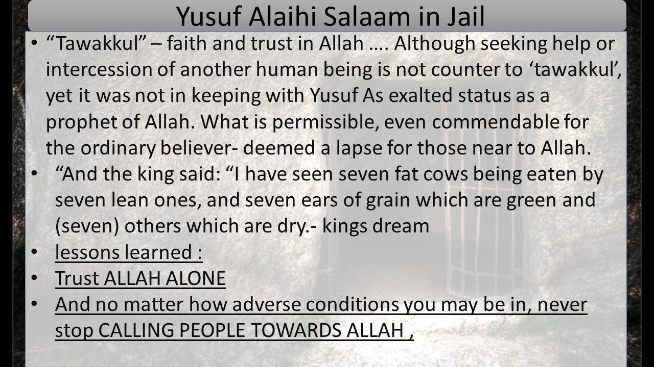 Yusuf Alaihi Salaam in Jail Tawakkul – faith and trust in Allah ….