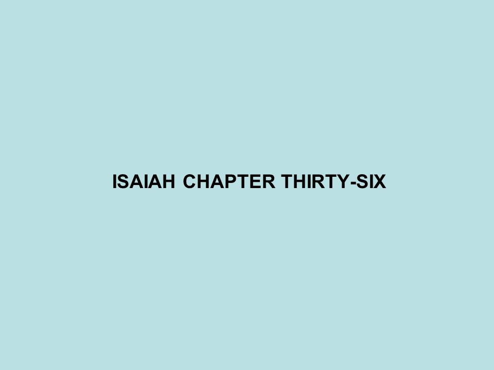 ISAIAH CHAPTER THIRTY-SIX