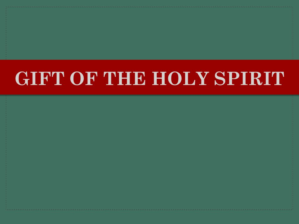 GIFT OF THE HOLY SPIRIT