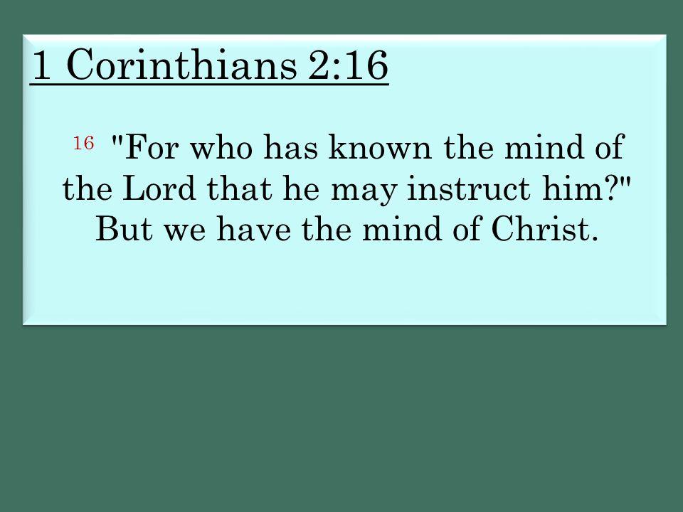 1 Corinthians 2:16 16