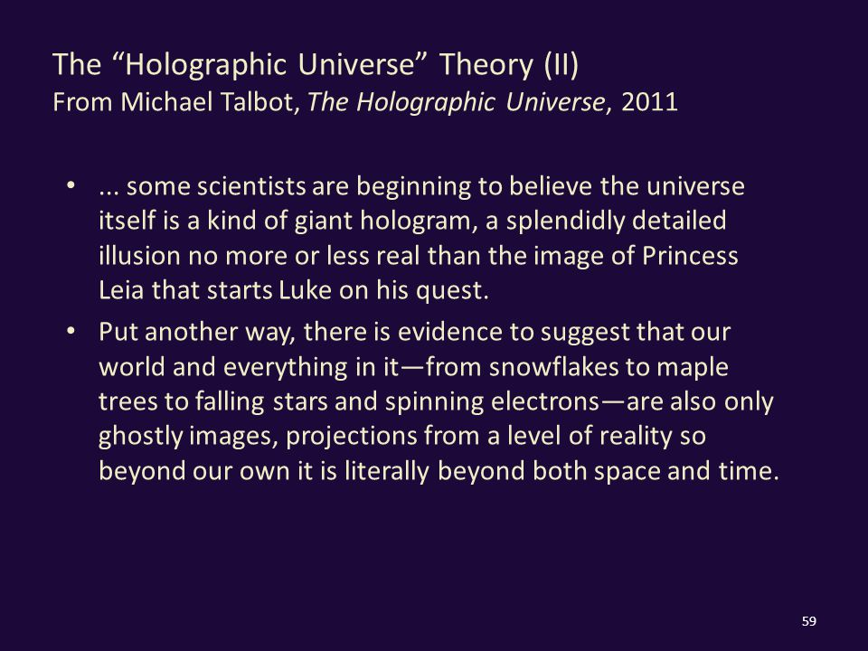 The Holographic Universe Theory (II) From Michael Talbot, The Holographic Universe, 2011...
