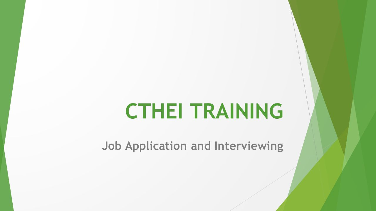 CTHEI TRAINING Job Application and Interviewing