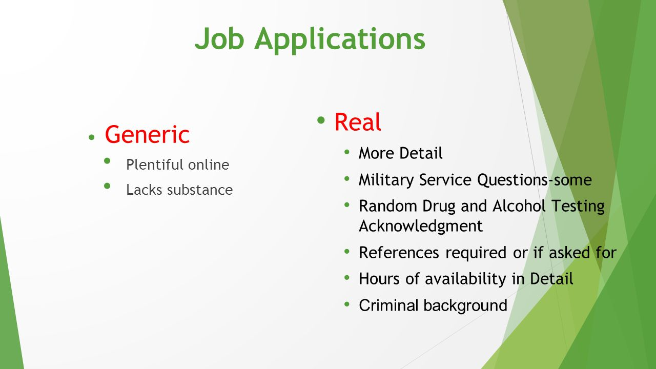 Job Applications Generic Plentiful online Lacks substance Real More Detail Military Service Questions-some Random Drug and Alcohol Testing Acknowledgm