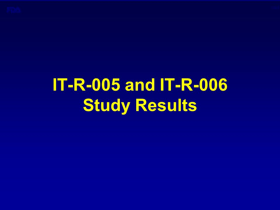 CBER IT-R-005 and IT-R-006 Study Results