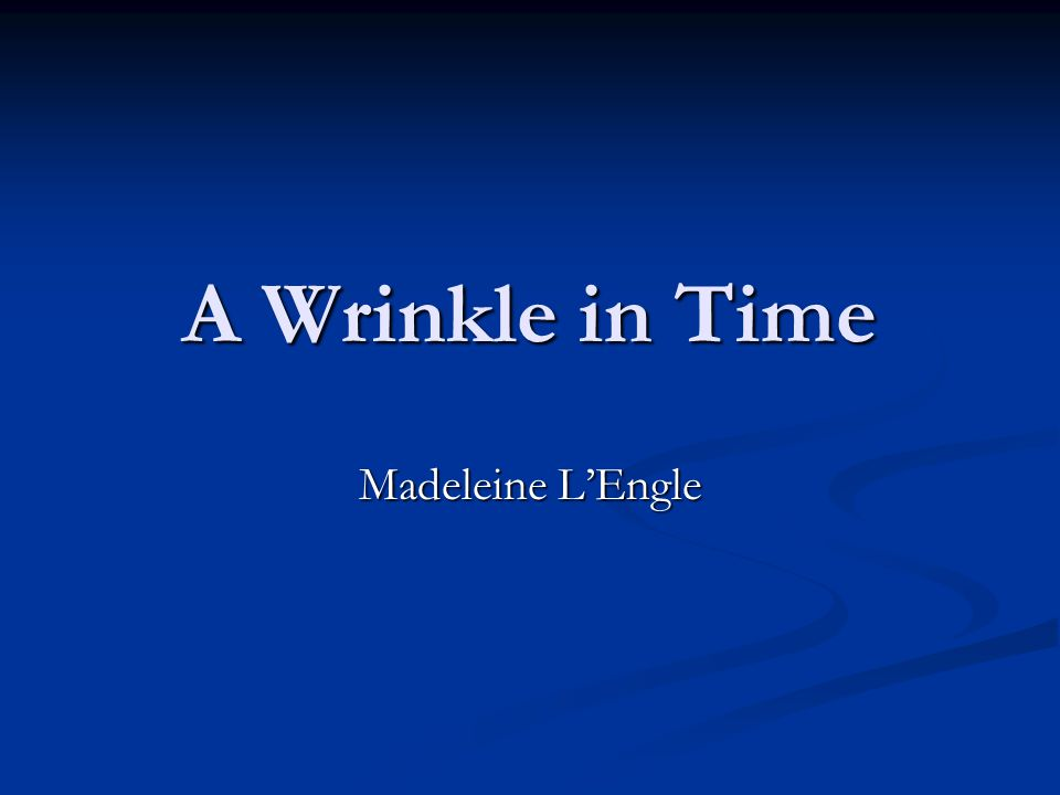 A Wrinkle in Time Madeleine L'Engle