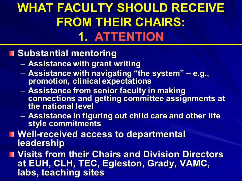 WHAT FACULTY SHOULD RECEIVE FROM THEIR CHAIRS: 2.