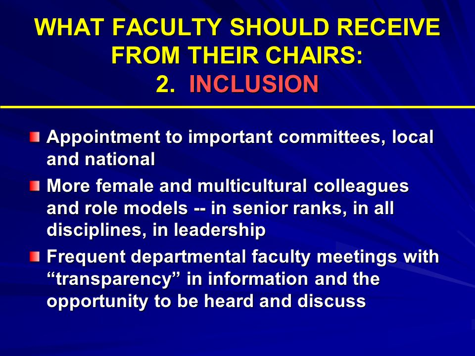 WHAT FACULTY SHOULD RECEIVE FROM THEIR CHAIRS: 3.