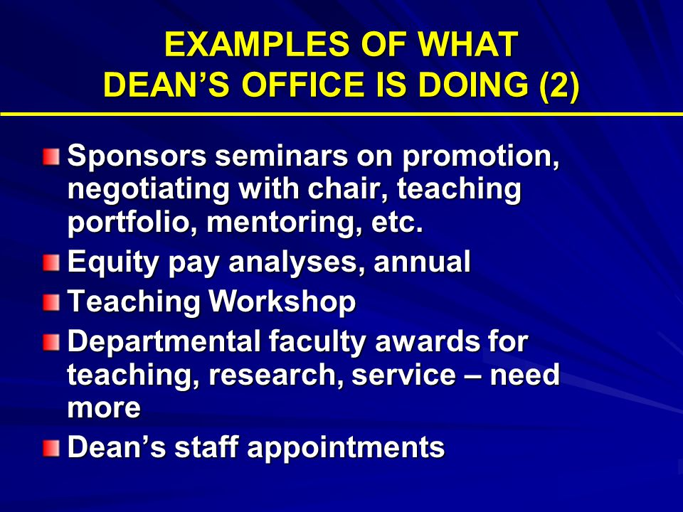 EXAMPLES OF WHAT DEAN'S OFFICE IS DOING (3) Task Force on Faculty Development Co-Chairs –Dr.
