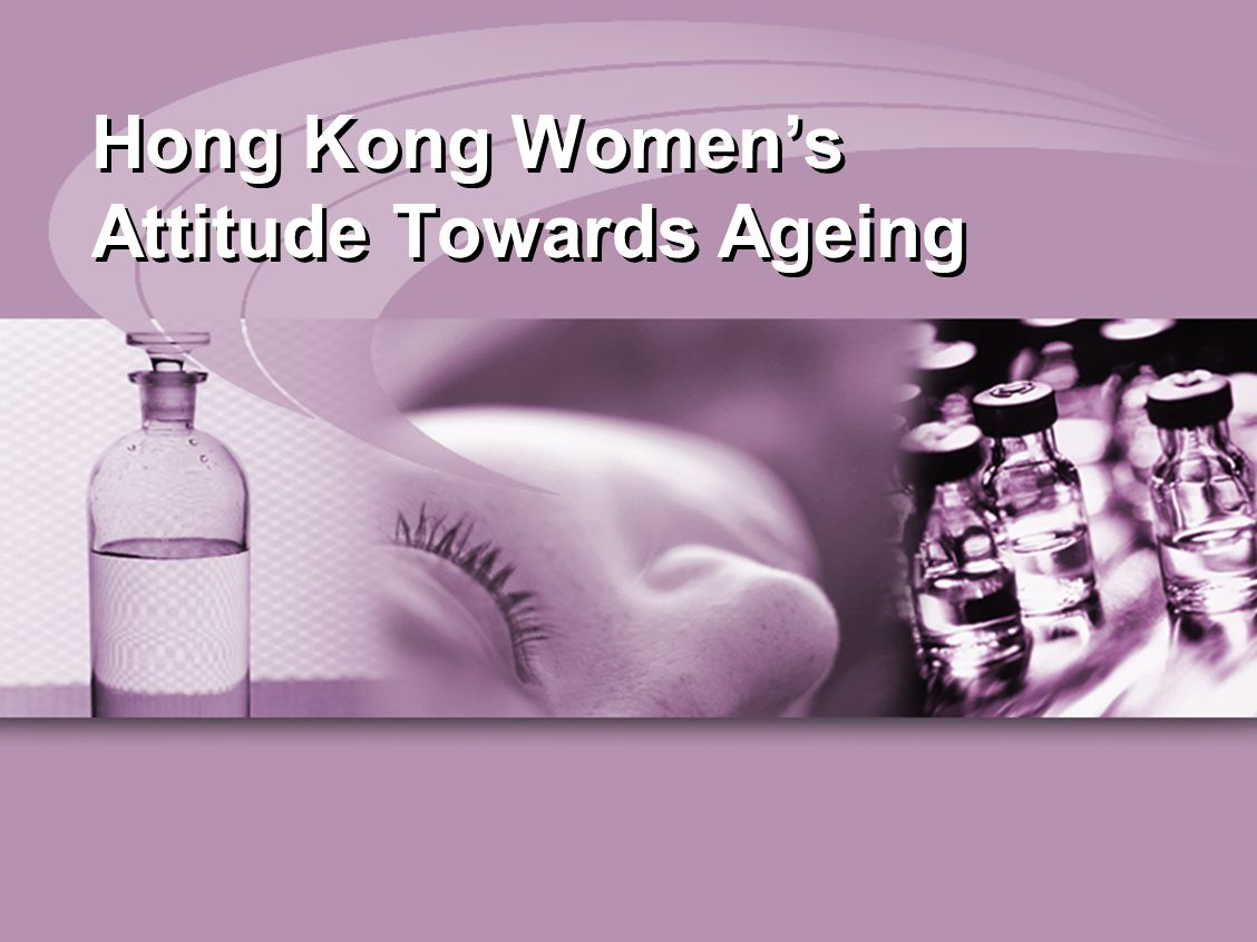 Hong Kong Women's Attitude Towards Ageing