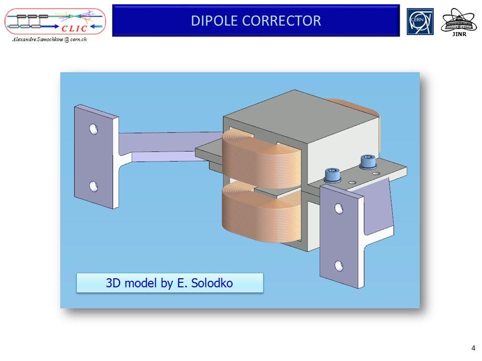 4 JINR Alexandre.Samochkine @ cern.ch DIPOLE CORRECTOR 3D model by E. Solodko