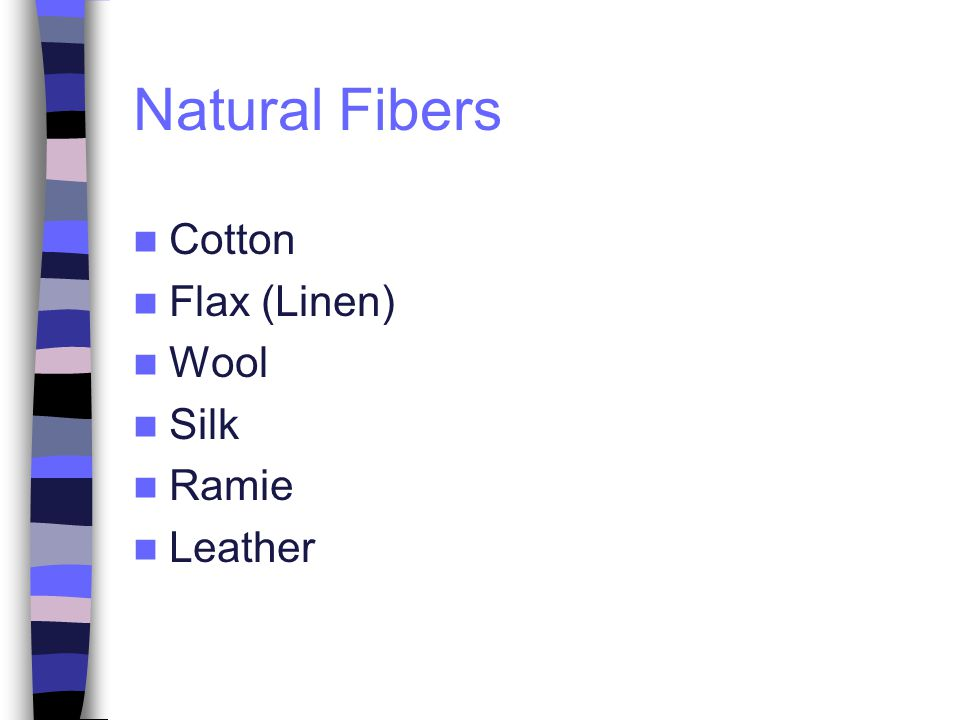 Natural Fibers Cotton Flax (Linen) Wool Silk Ramie Leather