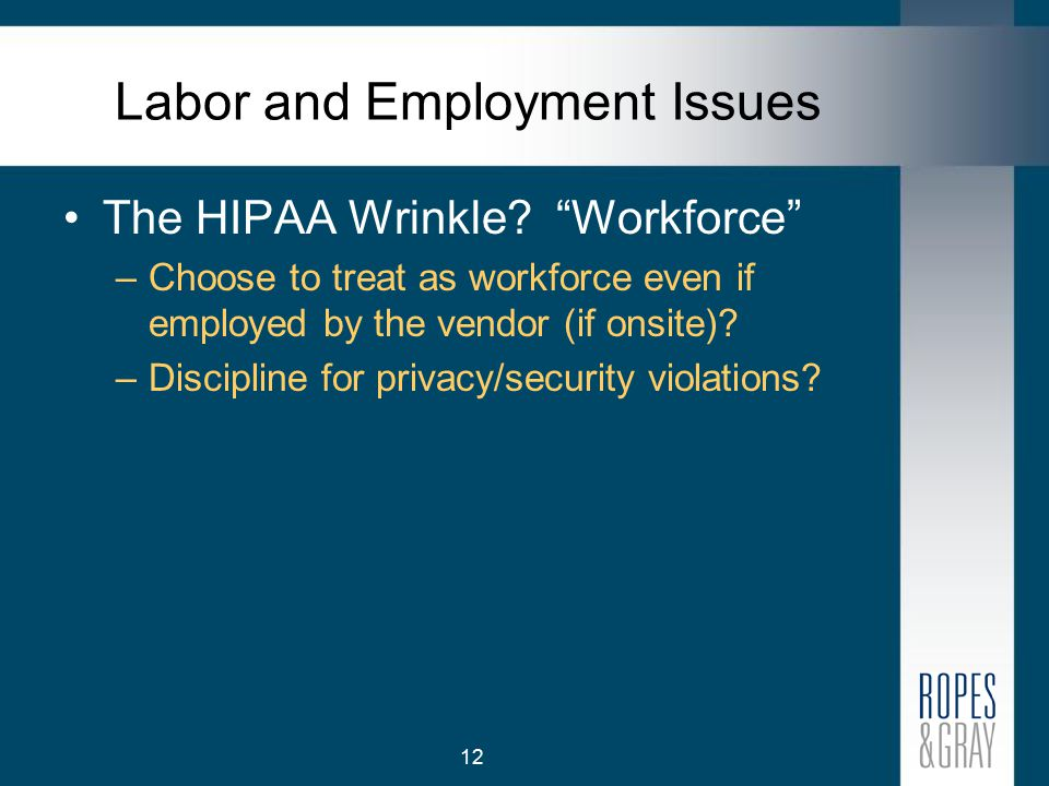 12 Labor and Employment Issues The HIPAA Wrinkle.