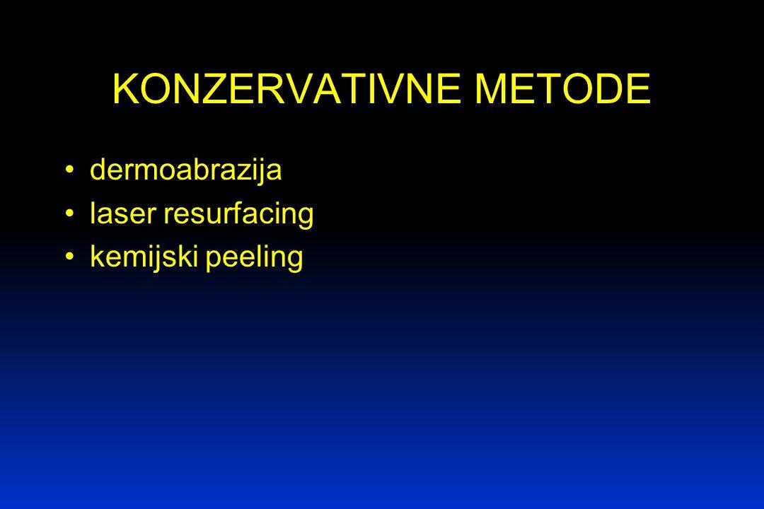 KONZERVATIVNE METODE dermoabrazija laser resurfacing kemijski peeling