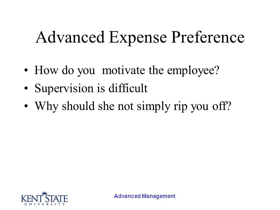 Advanced Management Advanced Expense Preference How do you motivate the employee.