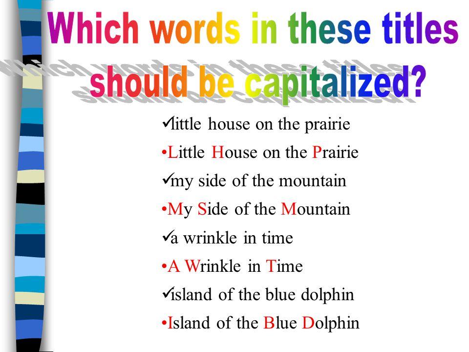 little house on the prairie Little House on the Prairie my side of the mountain My Side of the Mountain a wrinkle in time A Wrinkle in Time island of the blue dolphin Island of the Blue Dolphin