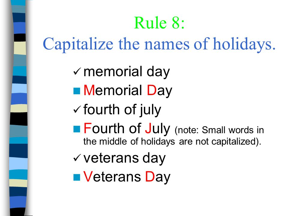 Rule 8: Capitalize the names of holidays.