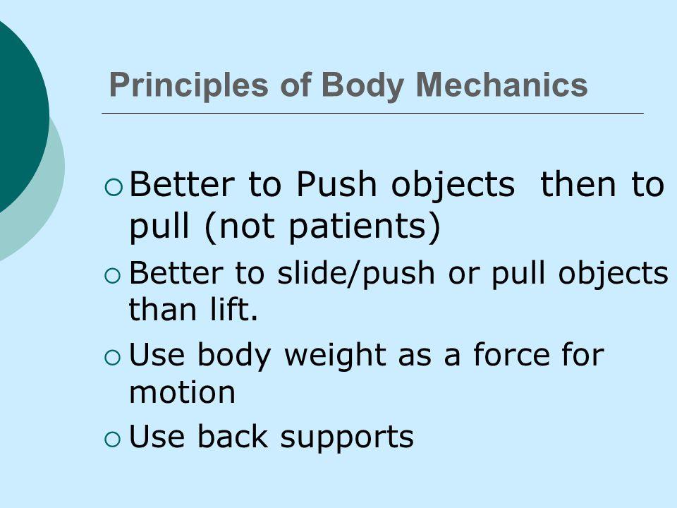 Principles of Body Mechanics  Ask for help !!!!!!!!!!!!!!!.