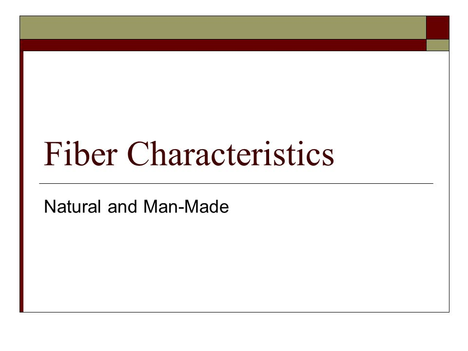 Fiber Characteristics Natural and Man-Made