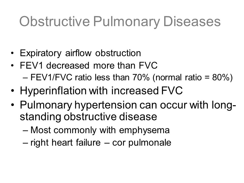 Obstructive Pulmonary Diseases Expiratory airflow obstruction FEV1 decreased more than FVC –FEV1/FVC ratio less than 70% (normal ratio = 80%) Hyperinf