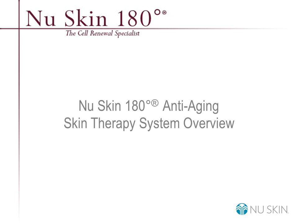 © 2001 Nu Skin International, Inc Key Benefits Supported c) Minimizes the look of age spots and discoloration Nu Skin 180°Anti-Aging Skin Therapy System promotes even skin tone in two ways.