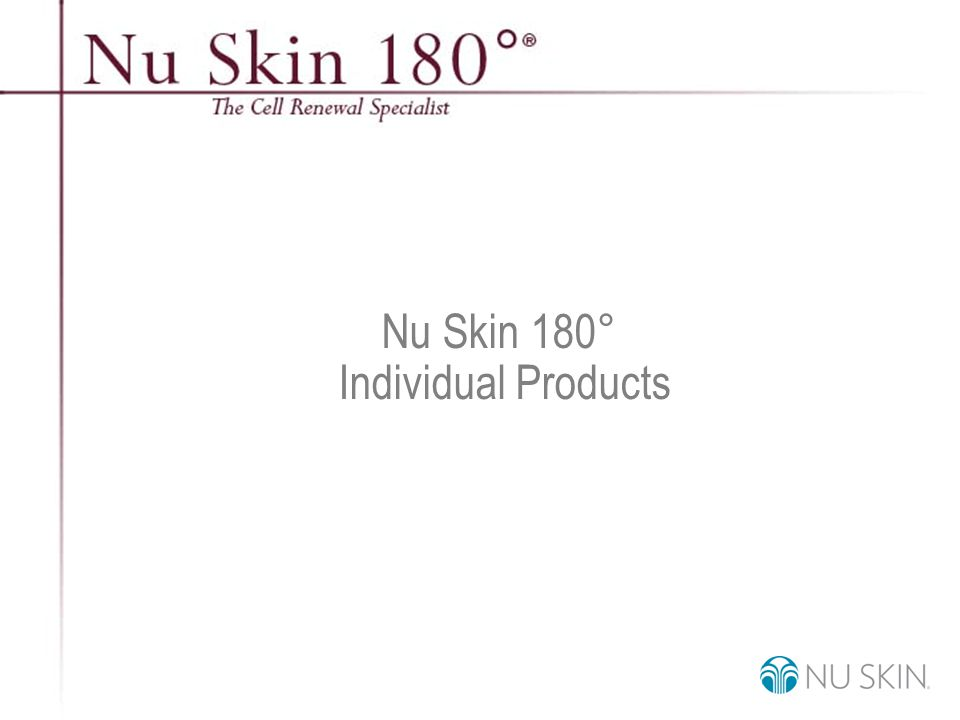 © 2001 Nu Skin International, Inc Nu Skin 180 ° Individual Products