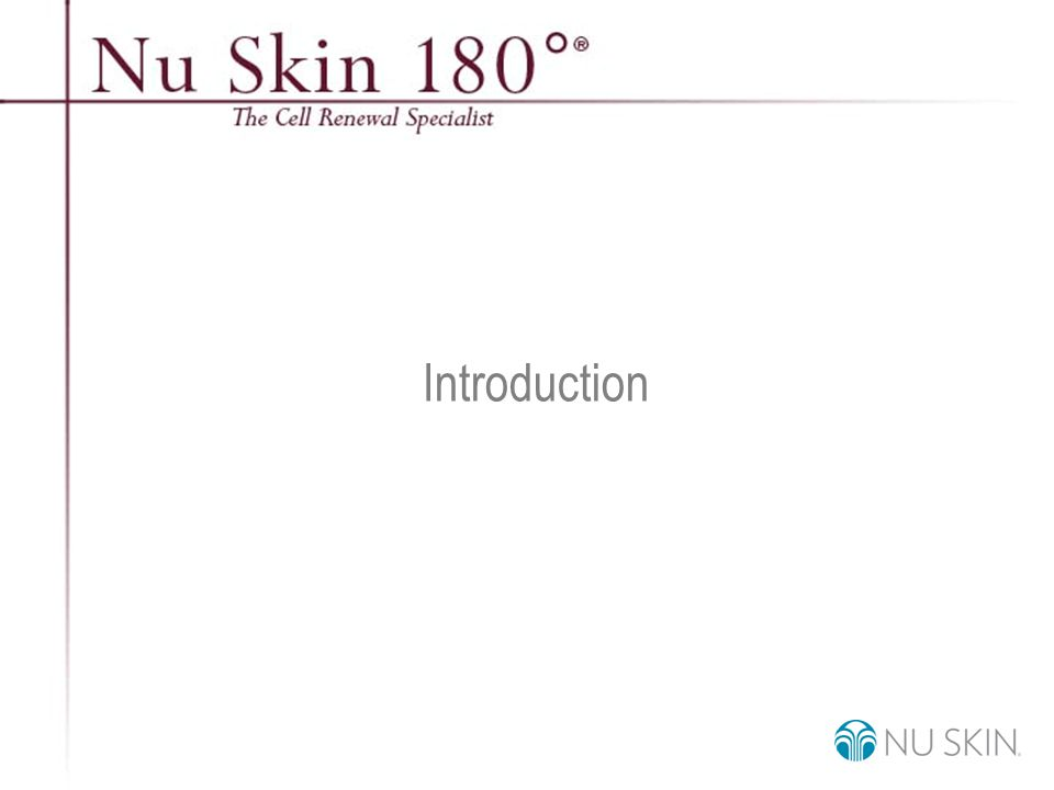 © 2001 Nu Skin International, Inc Signs of Aging Skin Skin aging results from the deterioration of structures in the skin and the decline of healthy skin function causing: Decrease in structural proteins Irregular pigment production Decline in healthy cell renewal Decrease in natural moisturizers
