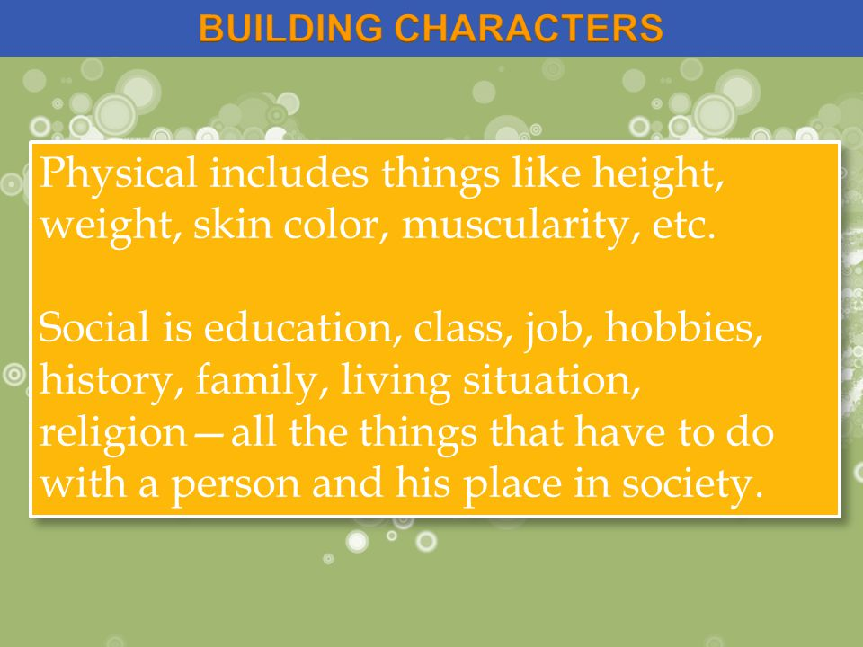 Physical includes things like height, weight, skin color, muscularity, etc.
