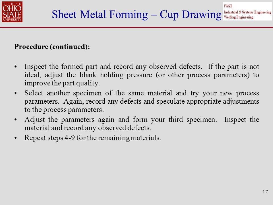 Sheet Metal Forming – Cup Drawing Procedure (continued): Inspect the formed part and record any observed defects.