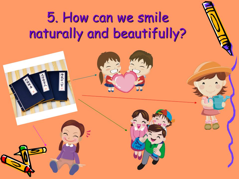 5. How can we smile naturally and beautifully