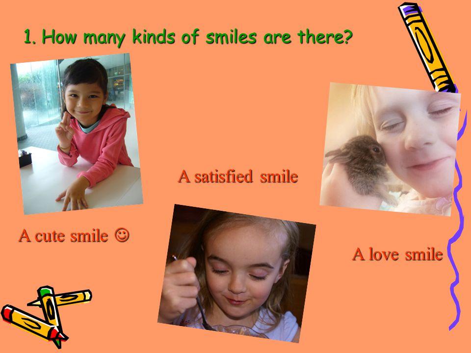 A cute smile A cute smile A satisfied smile A love smile