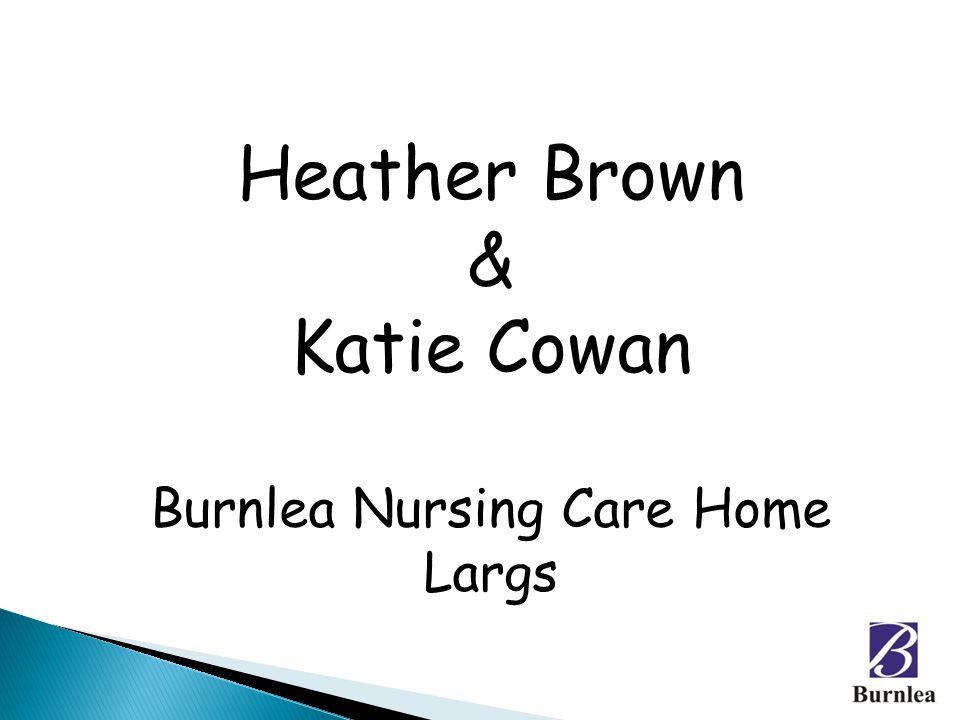 Heather Brown & Katie Cowan Burnlea Nursing Care Home Largs