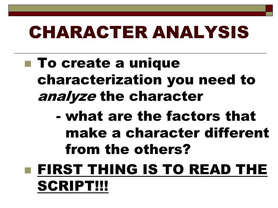 CHARACTER ANALYSIS  HEARTH is a mnemonic to remember the six elements of character analysis H- Heredity E- Environment A- Age R- Race T- Temperament H- Health