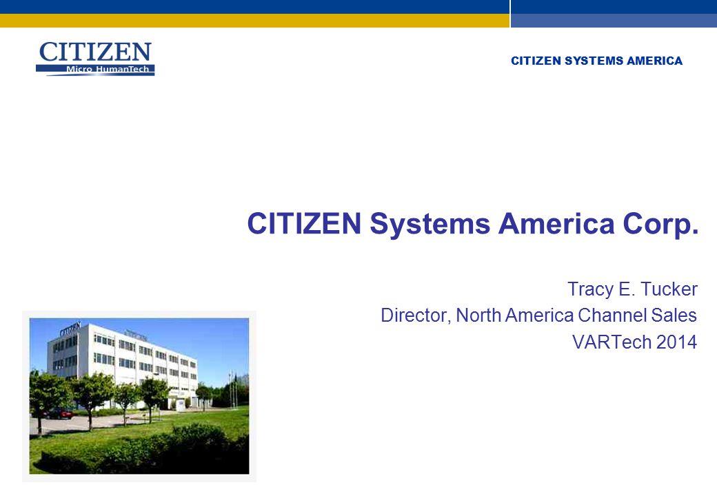 Citizen Systems Europe GmbH www.citizen-europe.com Stuttgart – London +49 711 3906 400 +44 20 8893 1900 CITIZEN SYSTEMS AMERICA CITIZEN Systems America Corp.