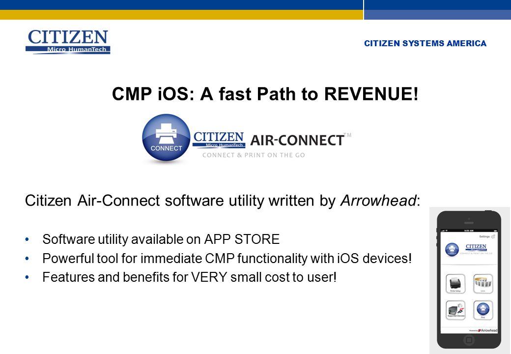 CITIZEN SYSTEMS AMERICA CMP iOS: A fast Path to REVENUE.