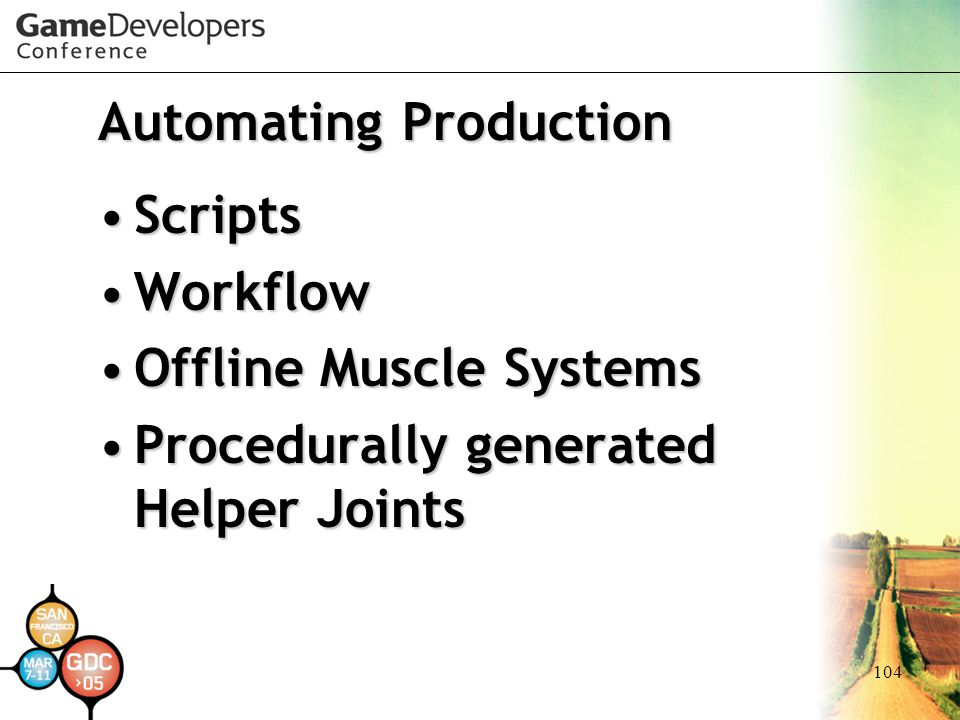 104 Automating Production ScriptsScripts WorkflowWorkflow Offline Muscle SystemsOffline Muscle Systems Procedurally generated Helper JointsProcedurall