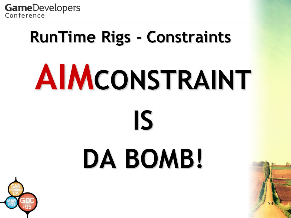 54 RunTime Rigs - Constraints AIM CONSTRAINT IS DA BOMB!